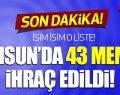 Samsun'da 43 memur ihraç edildi!