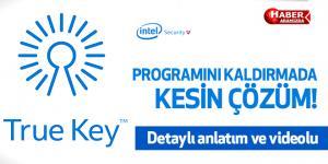 Intel Security True Key kaldırma kesin çözüm