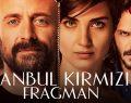 İstanbul Kırmızısı – Fragman ve Özet