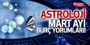 Mart ayı burç yorumları! Astroloji