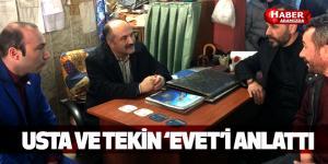 USTA VE TEKİN 'EVET'İ ANLATTI
