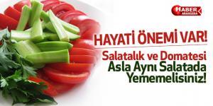 Salatalık ve Domatesi Asla Aynı Salatada Yememelisiniz!