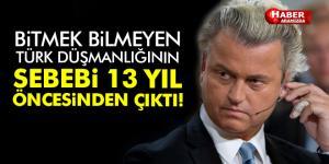 Geert Wilders'in Türk Düşmanlığının Sebebi 13 Yıl Öncesinden Çıktı!