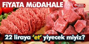 Devlet müdahale etti 22 liraya 'et' yiyecek miyiz?