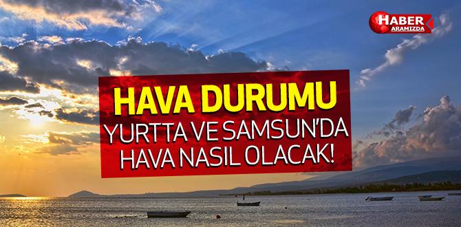 Yurtta ve Samsun'da Beklenen Hava Sıcaklıkları