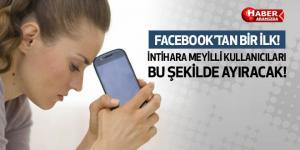 Facebook İntihara Meyilli Kullanıcıları Ayıran Program Üretti