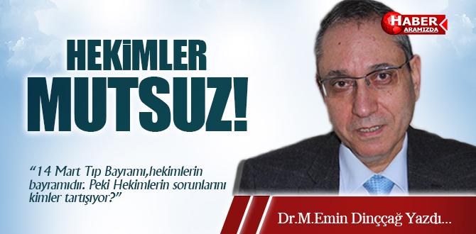 HEKİMLER MUTSUZ