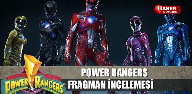 Power Rangers – Fragman ve Özet