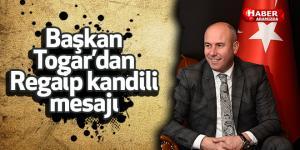 Başkan Togar'ın Regaip kandili kutlama mesajı