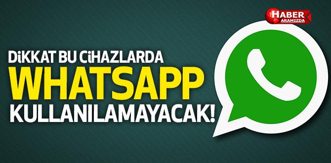 Dikkat! Bu Cihazlarda WhatsApp Kullanılamayacak!