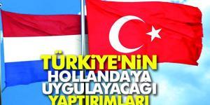 Türkiye'den Hollanda'ya Yaptırım mı Geliyor