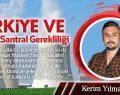 Türkiye ve Nükleer Santral Gerekliliği