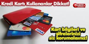 Kredi kartı sahipleri dikkat! Bilgilerini Paylaşma!