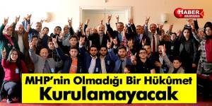 MHP'nin Olmadığı Bir Hükûmet Kurulamayacak