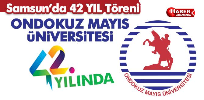 ONDOKUZ MAYIS ÜNİVERSİTESİ 42 YAŞINDA