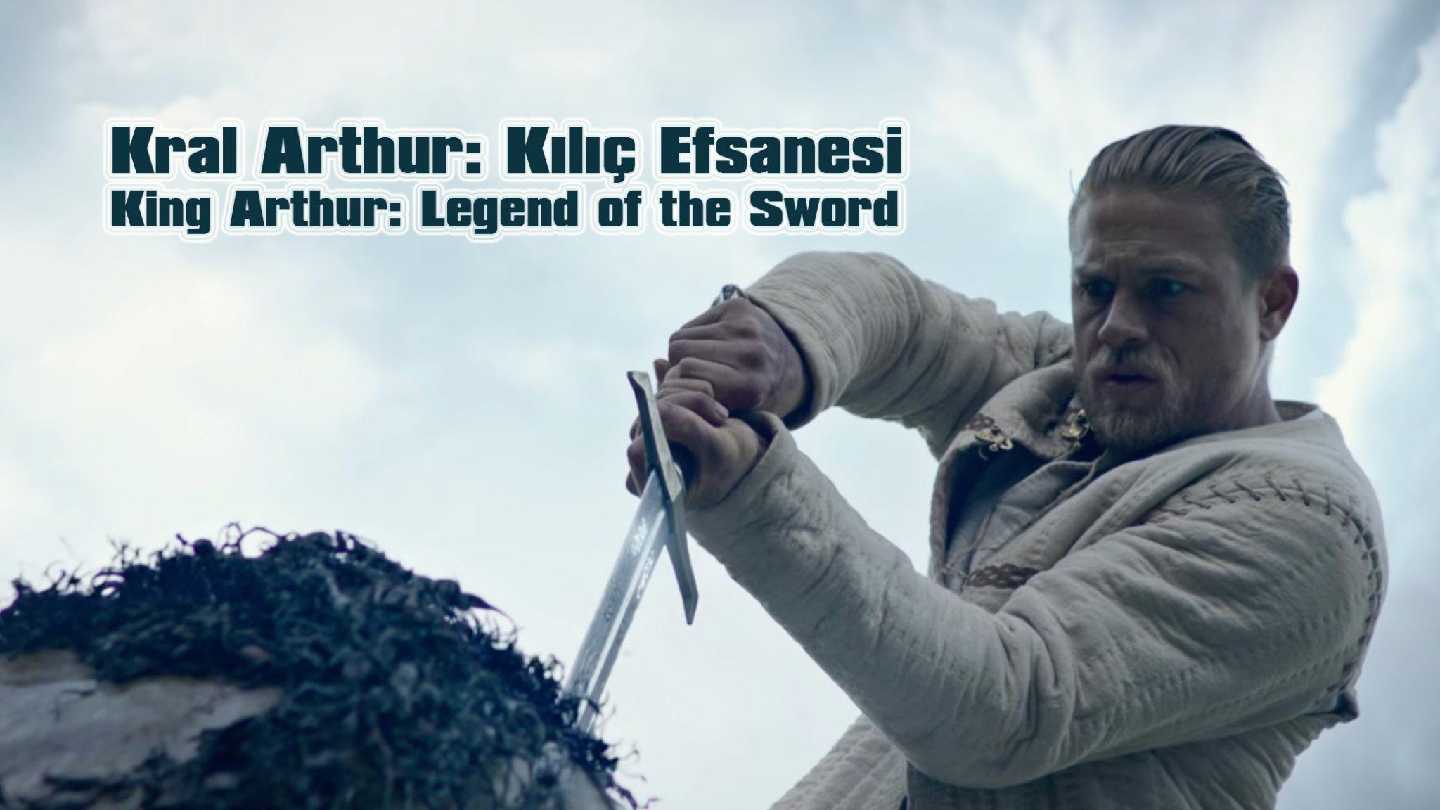 Kral Arthur – Kılıç Efsanesi