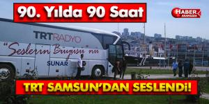 TRT Radyo 90. Yılında Samsun'dan Seslendi!