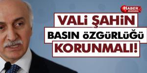 Vali Şahin Basın Özgürlüğüne Mesaj Verdi!