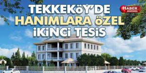 Tekkeköy Aşağıçinik Hanımlar Konağı inşaatı başladı