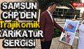 Samsun CHP'den Trajikomik Karikatür Sergisi