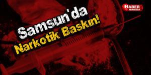 Samsun'da Narkotik Baskın!