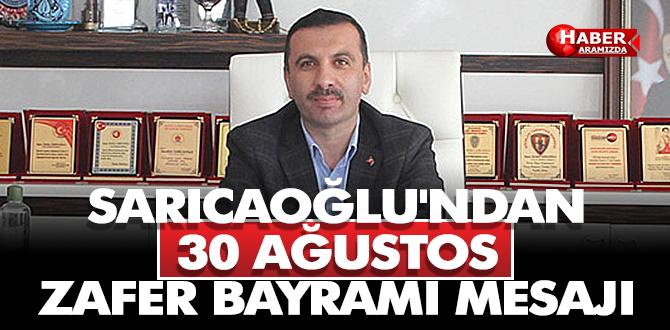 Başkan Sarıcaoğlu'ndan 30 Ağustos Zafer Bayramı Mesajı