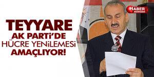 Teyyare AK Parti'de Hücre Yenilemesi Yapacağız!