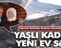 Başkan Belur Yaşlı Kadına Ev Yardımı Sözünü Verdi