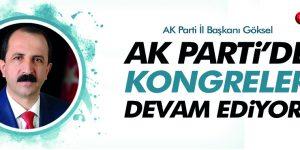 AK Parti İl Başkanı Göksel 'Kongrelerimiz devam ediyor'