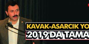 KAVAK-ASARCIK YOLU 2019'DA TAMAM