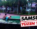 SAMSUN'DA YÜZEN TEHLİKE!