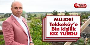 Tekkeköy'e bin kişilik kız öğrenci yurdu