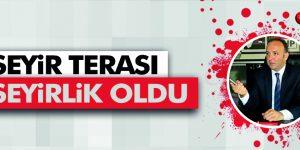 Akcagöz 'Seyir Terası Seyirlik Oldu!'