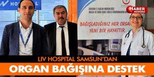 LIV HOSPITAL SAMSUN'DAN ORGAN BAĞIŞINA DESTEK