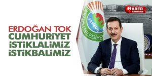 Başkan Tok Cumhuriyet, İstiklalimiz ve İstikbalimiz…
