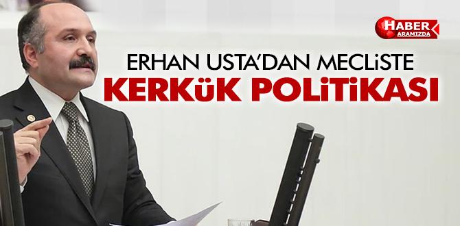 Erhan Usta'dan Kerkük Politikası