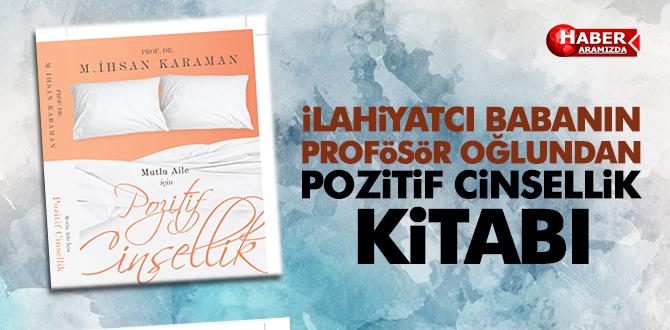 İlahiyatçı Karaman'ın profesör oğlundan pozitif cinsellik kitabı