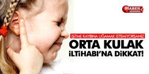 ORTA KULAK İLTİHABI'NA DİKKAT!