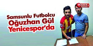 Samsunlu Futbolcu Oğuzhan Gül Yenicespor'da