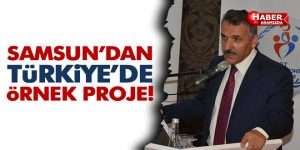 Samsun'dan Türkiye'de Örnek Proje