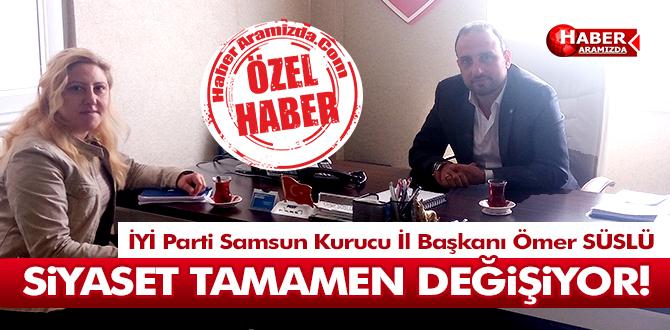 İYİ Parti Samsun Kurucu İl Başkanı Ömer Süslü'den Çok Önemli Açıklama!