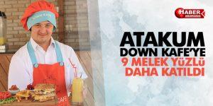 Atakum Down Kafe'de 9 melek yüzlü iş başı yaptı