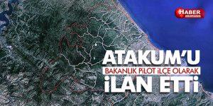 Bakanlık Atakum'u pilot ilçe ilan etti…