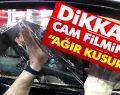 Cam Filmine 'Ağır Kusur' Düzenlemesi