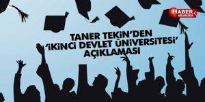 Taner Tekin'den 'İkinci Devlet Üniversitesi' açıklaması