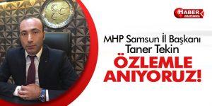 MHP Samsun İl Başkanı Taner Tekin ' Özlem ile Anıyoruz'