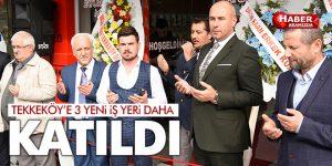 Tekkeköy'de üç yeni iş yeri daha açıldı