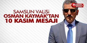 SAMSUN VALİSİ'NDEN'10 KASIM' MESAJI