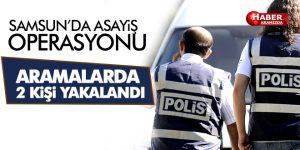 Samsun'da Aranan 2 Kişi Yakalandı!
