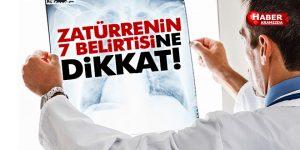 ZATÜRRENİN 7 BELİRTİSİNE DİKKAT!